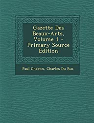 Gazette Des Beaux-Arts, Volume 1 - Primary Source Edition