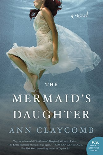 The Mermaid's Daughter: A Novel por Ann Claycomb