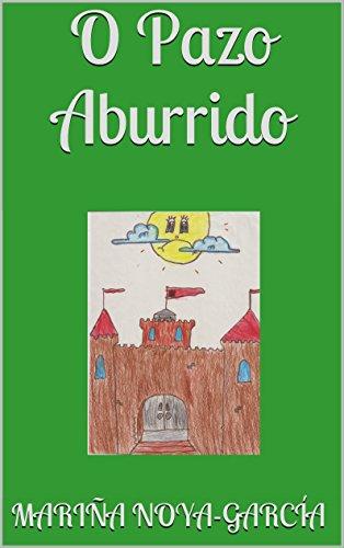 O Pazo Aburrido (Galician Edition) por Mariña Noya-Garcia