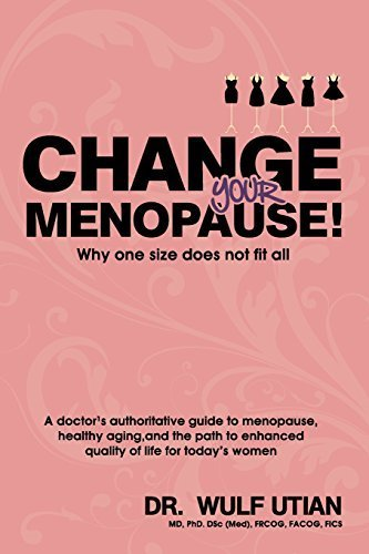 Change Your Menopause - Why One Size Does Not Fit All by Utian, Wulf H. (2011) Paperback