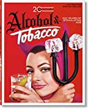Jim Heimann. 20th Century Alcohol & Tobacco Ads (Ju) - Steven Heller