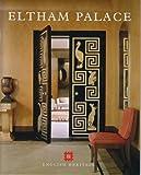 Eltham Palace (English Heritage Guidebooks)
