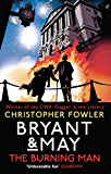 Bryant & May - The Burning Man: (Bryant & May 12)