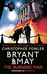 Bryant & May - The Burning Man: (Bryant & May 12)