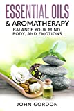 Best Book On Essential Oils - Essential Oils & Aromatherapy: Balance Your Mind, Body Review