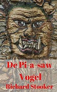 De Pi-a-saw Vogel