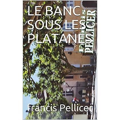 LE BANC SOUS LES PLATANES