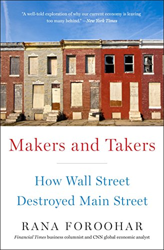 Makers and Takers: How Wall Street Destroyed Main Street (English Edition) por Rana Foroohar