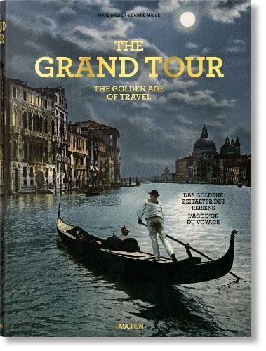 The Grand Tour. The Golden Age of Travel (Xl)