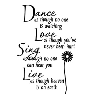 Dance As Though No One Is Watching Love As If You've Never Been Hurt Sing As Though No One Can Hear You Live As If Its Heaven on Earth wall saying vinyl lettering home decor decal stickers appliques quotes art by Rondaful