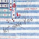 Songtexte von Lake Trout - Not Them, You