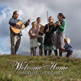 Welcome Home - Angelo & Family Kelly