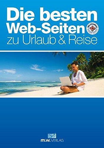 Preisvergleich Produktbild Die besten Web-Seiten zu Urlaub & Reise
