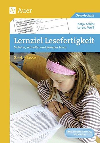 Lernziel Lesefertigkeit: Sicherer, schneller und genauer lesen 2.-4.Klasse