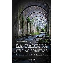 La fábrica de las sombras: Un oscuro secreto se esconde en los bosques de Navarra. (Spanish Edition)