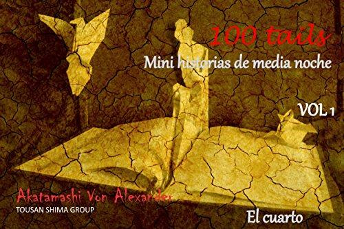 El cuarto: Historias de media noche (100tails nº 1) (Spanish Edition)