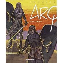 Arq, Tome 9 : Feu croisé