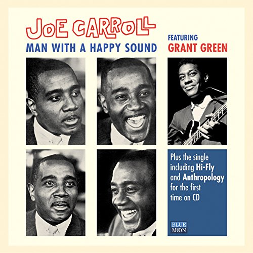 Man With A Happy Sound feat. Grant Green - Joe Carroll - 2017