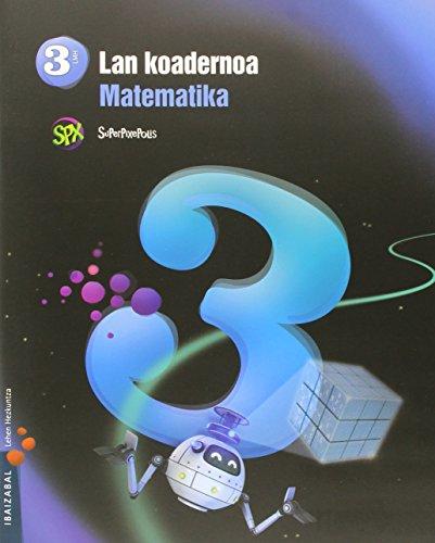 Matematika Lmh 3 - 3. Lan koadernoa (Superpixepolis proiektua) - 9788483949788