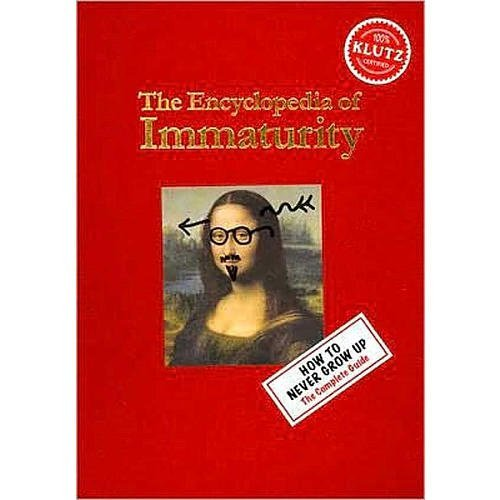 The Encyclopedia of Immaturity (Klutz) por Editors of Klutz