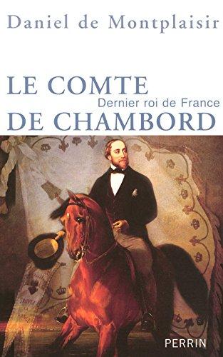 Le Comte de Chambord par Daniel de MONTPLAISIR