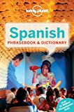Lonely Planet Spanish Phrasebook & Dictionary (Lonely Planet Phrasebook: Spanish)