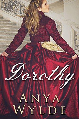 Dorothy ( A Madcap Regency Romance ) (The Fairweather Sisters Book 3) par Anya Wylde