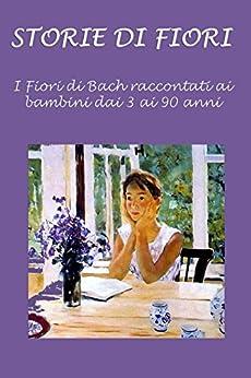 Storie di fiori: I fiori di Bach raccontati ai bambini di [Cecchini, Silvia]