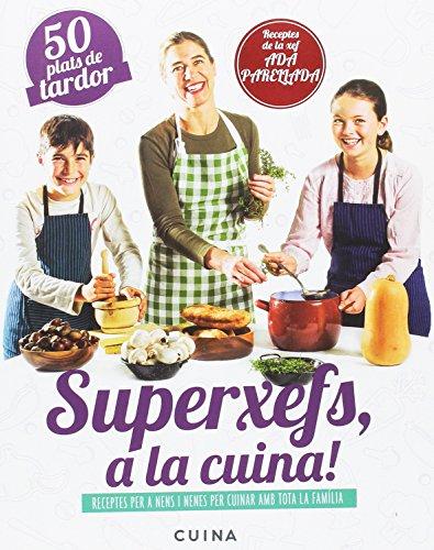Superxefs A La Cuina. 50 Plats De Tardor