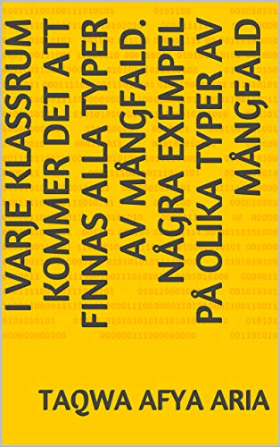 I varje klassrum kommer det att finnas alla typer av mångfald  Några  exempel på olika typer av mångfald (Swedish Edition)