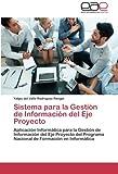 Sistema Para La Gestion de Informacion del Eje Proyecto