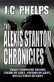 The Alexis Stanton Chronicles [Books One Through Three]