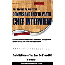 How To Pass The COMMIS CHEF And CHEF DE PARTIE Chef INTERVIEW: Including real interview questions and answers