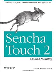 Sencha Touch 2 Up and Running by Adrian Kosmaczewski 1st (first) Edition (2013)