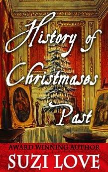 History of Christmases Past: History Events Book 1 (English Edition) di [Love, Suzi]