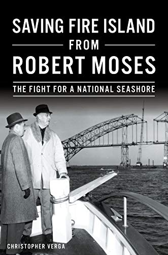 Saving Fire Island from Robert Moses: The Fight for a National Seashore (English Edition)