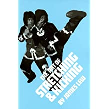 The Art of Stretching and Kicking by James Lew (1977-06-02)