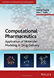 Computational Pharmaceutics: Application of Molecular Modelling in Drug Delivery (Advances in Pharmaceutical Technology)
