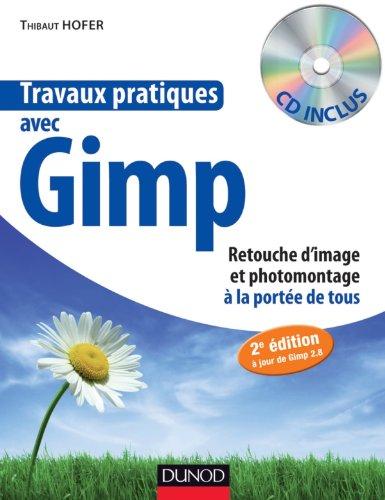 travaux-pratiques-avec-gimp-2e-ed-retouche-dimage-et-photomontage-a-la-portee-de-tous