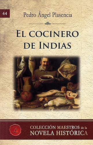 El cocinero de Indias por Pedro Ángel Plasencia