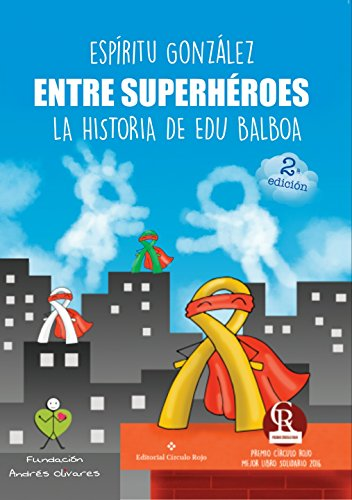 Entre superhéroes: La historia de Edu Balboa