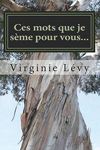 Ces Mots Que Je Seme Pour Vous [Pdf/ePub] eBook