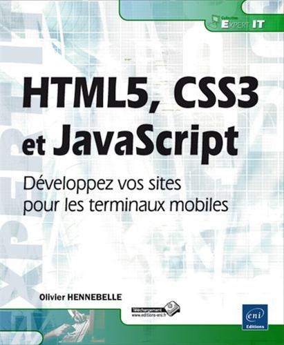HTML5, CSS3 et JavaScript - Développez vos sites pour les terminaux mobiles par Olivier HENNEBELLE