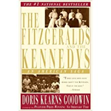 The Fitzgeralds And The Kennedys: An American Saga by Doris Kearns Goodwin (2001-01-16)