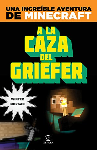 Minecraft. A la caza del griefer por Winter Morgan