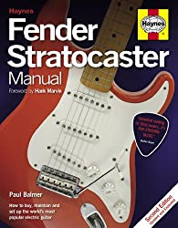 Fender Stratocaster Manual: How to Buy, Maintain and Set Up the World's Most Popular Electric Guitar
