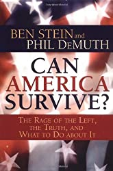Can America Survive? The Rage of the Left, the Truth, and What to Do About It by Ben Stein (2004-07-15)