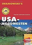 USA-Nordwesten - Reiseführer von Iwanowski: Individualreiseführer mit Extra-Reisekarte und Karten-Download (Reisehandbuch)