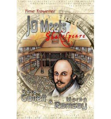 [(Time Traveller Jo Meets Shakespeare)] [ By (author) Sarah Garrett ] [April, 2013]