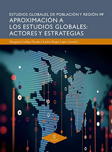 Aproximación a los estudios globales: actores y estrategias (Estudios Globales de Población y Región nº 4)